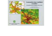 GEOCHEMICAL ATLAS OF LJUBLJANA AND ENVIRONS