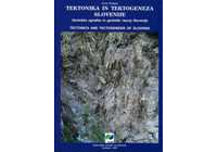 TECTONICS AND TECTOGENESIS OF SLOVENIA